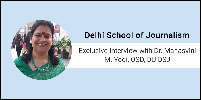 Delhi School of Journalism - Exclusive Interview with Dr. Manasvini M. Yogi, OSD, DU DSJ