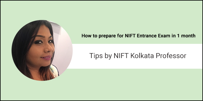 How to prepare for NIFT Entrance Exam in 1 month- Tips by NIFT Kolkata Professor
