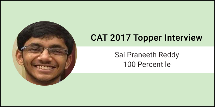 CAT 2017 Topper Interview: Guidance is more important than coaching, says 100 percentiler Sai Praneeth Reddy