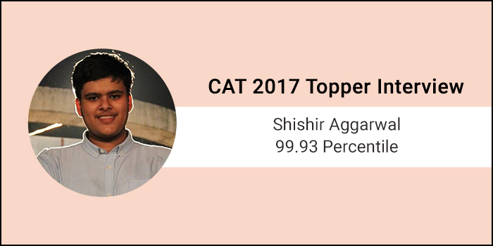 CAT 2017 Topper Interview: Coaching helped me to a great extent, says 99.93 percentiler Shishir Aggarwal