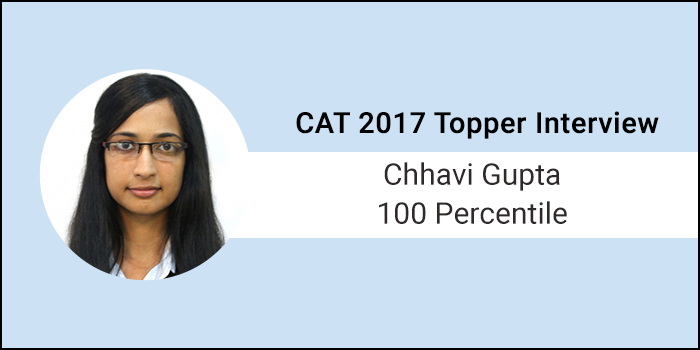CAT 2017 Topper Interview: Practice well and don't lose your calm, says 100 percentiler Chhavi Gupta