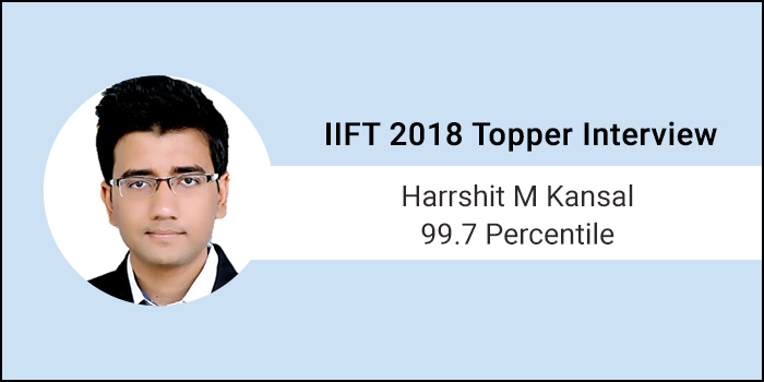 IIFT 2018 Topper Interview: Proper time management is the key to success in this exam, says 99.7 percentiler Harrshit M Kansal
