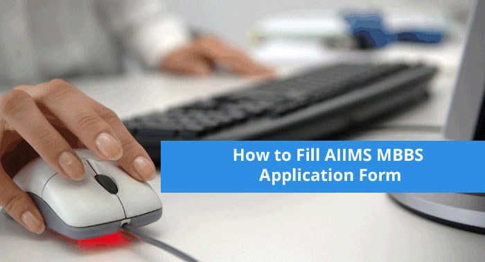 How to fill AIIMS MBBS Application Form 2018