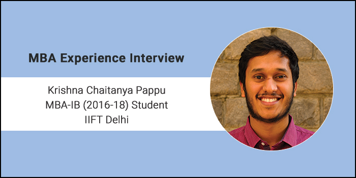 MBA Experience Interview: Krishna Chaitanya Pappu shares glimpses on IIFT Delhi Campus Life