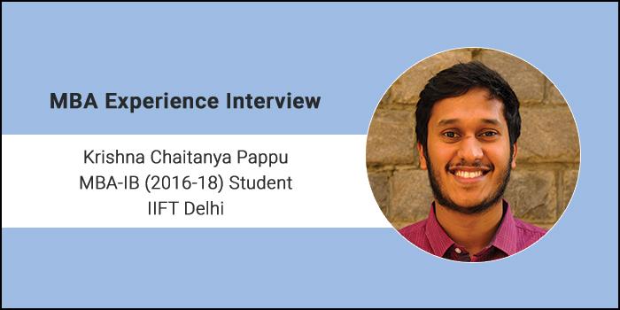 MBA Experience Interview: Krishna Chaitanya Pappu shares glimpses on IIFT Delhi Campus Life