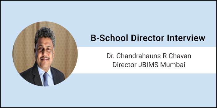 Admission process for 2018-20 batch remains unchanged, says Dr. CR Chavan, JBIMS Mumbai Director