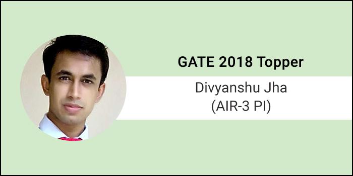 "GATE 2018 Topper Interview Divyanshu Jha (AIR 3, PI) - ""Don't take pressure, enjoy this phase of life"""