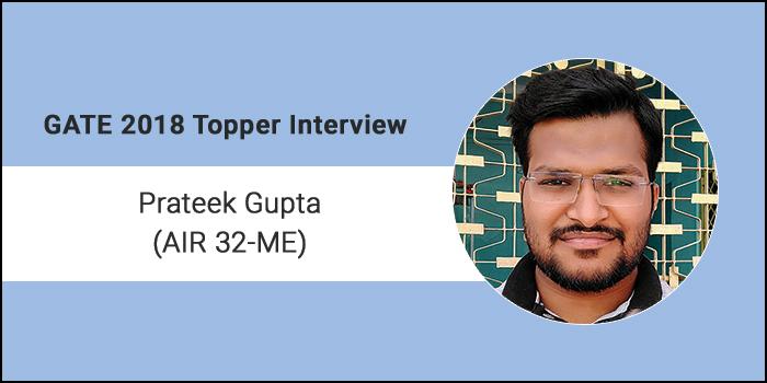 "GATE 2018 Topper Interview Prateek Gupta AIR 32 (ME) - ""Patience, Perseverance & Planning bring success"""
