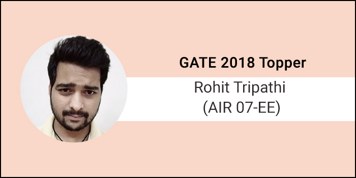 """GATE 2018 topper interview Rohit Tripathi AIR 7 EE - """"GATE is a test of your persistence"""""""