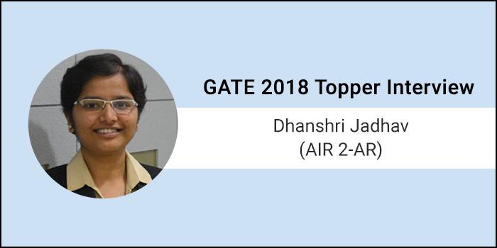"GATE 2018 Topper Interview Dhanshri Jadhav (AIR 2 AR) ""Don't care, Just Dare"""