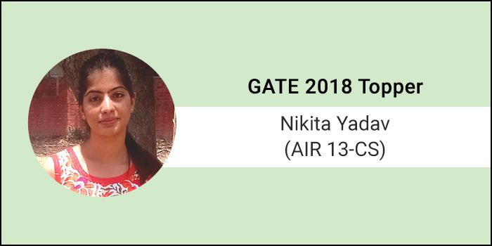 "GATE 2018 Topper Interview Nikita Yadav (AIR 13 CS) - ""Aim high with clear goals, believe to achieve"""