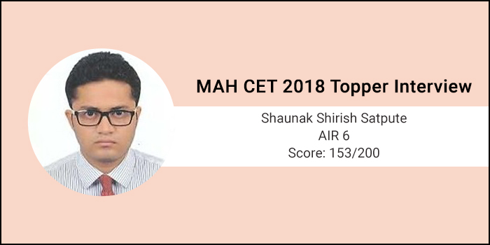 MAH CET 2018 Topper interview - Planning and practice are the two aspects of MAH CET preparation, says AIR-6 S