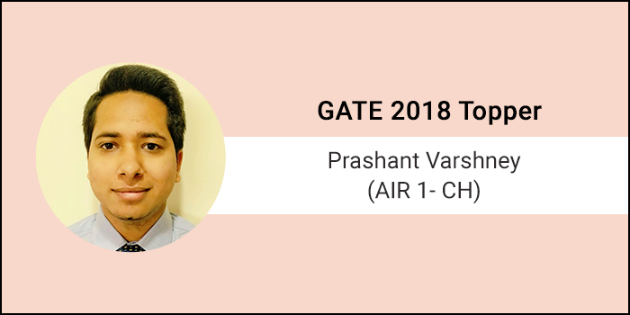 """GATE 2018 Topper Interview Prashant Varshney (AIR 1 - CH) - """"Self-Motivation is the key to reach your goal"""""""