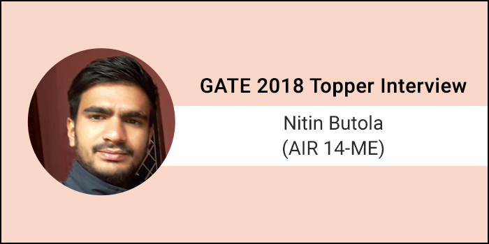 "GATE 2018 Topper Interview Nitin Butola, (AIR 14, ME) -""Success is a combination of hard work and practice"""