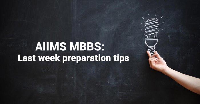 AIIMS MBBS 2019: Last week preparation tips