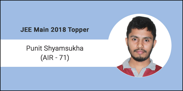 """JEE Main 2018 Topper Interview Punit Shyamsukha (AIR 71) """"Believe in yourself and always be motivated"""""""