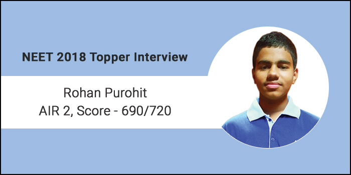 NEET 2018 Topper Interview: Leave no stone unturned to pursue your passion, says Rohan Purohit, AIR 2