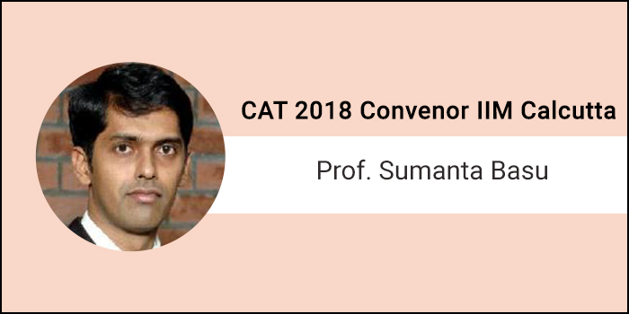 CAT committee will review last year's performance to decide final exam pattern, says CAT 2018 Convener Prof. Sumanta Basu