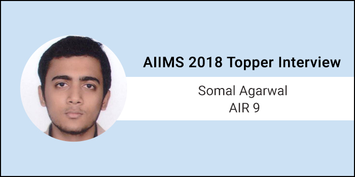 AIIMS 2018 Topper Interview: My parents and coaching institute faculty were my pillars of strength, says Somal Agarwal, AIR 9