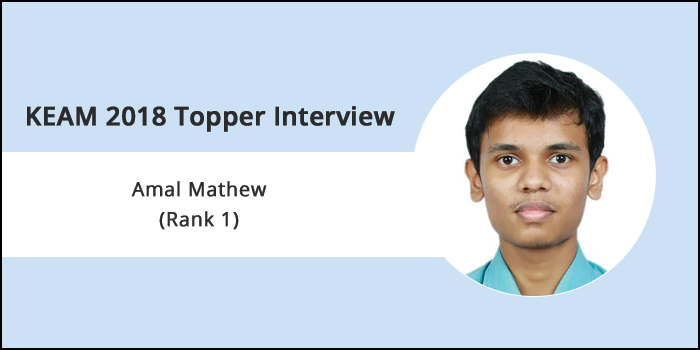 "KEAM 2018 Topper Interview: Amal Mathew (Rank 1) - ""It is the hard work that eventually matters"""