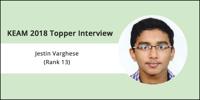"""KEAM 2018 Topper Interview: Jestin Varghese (Rank 13) - """"Desire with a firm determination is all you need to succeed"""""""