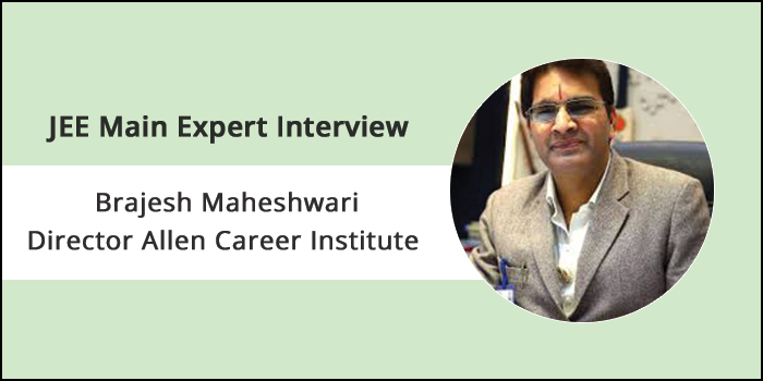 JEE Main 2019 Preparation Tips by Expert - Brajesh Maheshwari, Director - Allen Career Institute