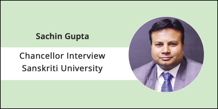 """Sanskriti University is the hub for holistic education"" says Sachin Gupta, Chancellor, Sanskriti University"