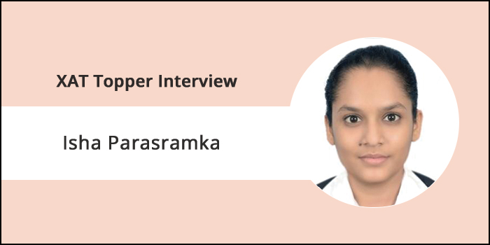 XAT 2018 Topper Interview: Focus more on mastering the mocks and notes to have a tactical approach, says Isha Parasramka