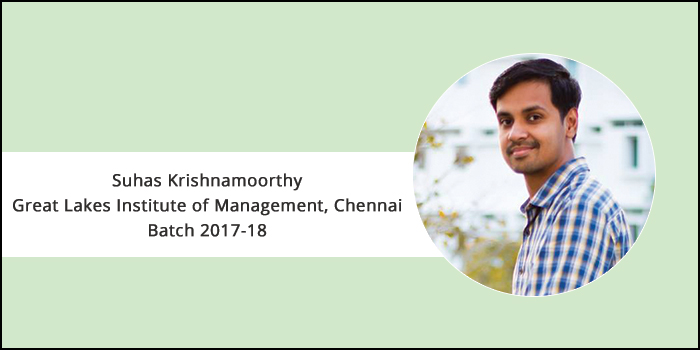 """How to make the best out of a B-school,"" tells Suhas Krishnamoorthy of Great Lakes Institute of Management Chennai"