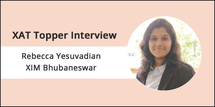XAT 2018 Topper Interview: Put in continuous efforts and practice daily irrespective of the circumstances, says Rebecca Yesuvadian