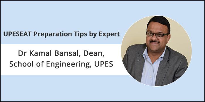 UPESEAT 2019 Preparation Tips By Expert- Dr Kamal Bansal, Dean, School of Engineering, UPES
