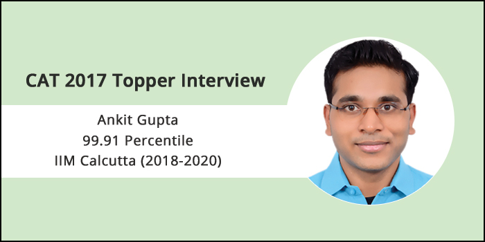 CAT 2017 Topper Interview: Jot down your learnings in a notebook after each mock test and revise them daily, says IIM Calcutta student Ankit Gupta
