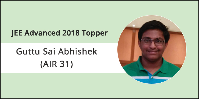 "JEE Advanced 2018 topper interview- Guttu Sai Abhishek (AIR 31) ""Concentration & time management a key to success"""