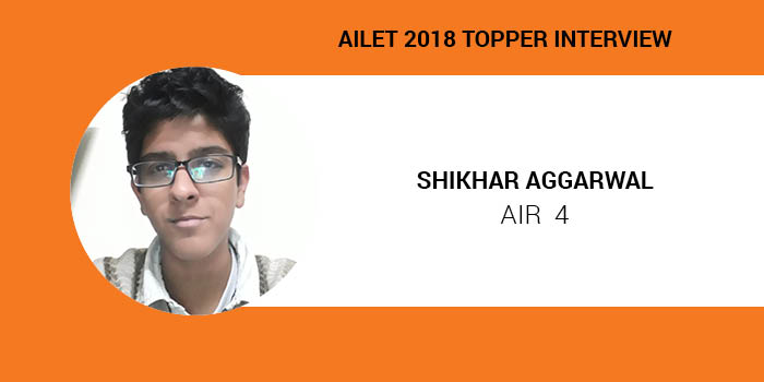 AILET 2018 Topper Interview: Law opens larger avenues to Civil Service, Litigation and academics, says Shikhar Aggarwal AIR 4