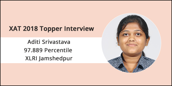 XAT 2018 Topper Interview: Constant practice keeps your preparation going, says Aditi Srivastava of XLRI Jamshedpur