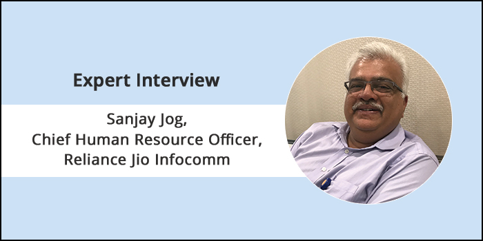 """Young energy unleashed behind our 200 million-plus customers"", says Sanjay Jog, Chief Human Resource Officer, Reliance Jio Infocomm"