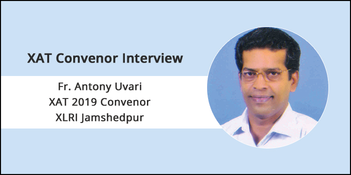 XAT 2019 Convenor Interview: The essay writing section is scrapped due to technical glitches of last year, says Fr Antony Uvari
