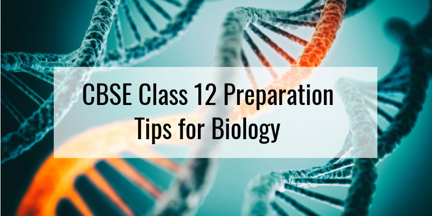 CBSE class 12 Preparation Tips for Biology