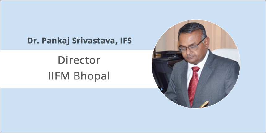 We aim to evolve managers with nature conservation skills: Dr. Pankaj Srivastava, Director, IIFM Bhopal