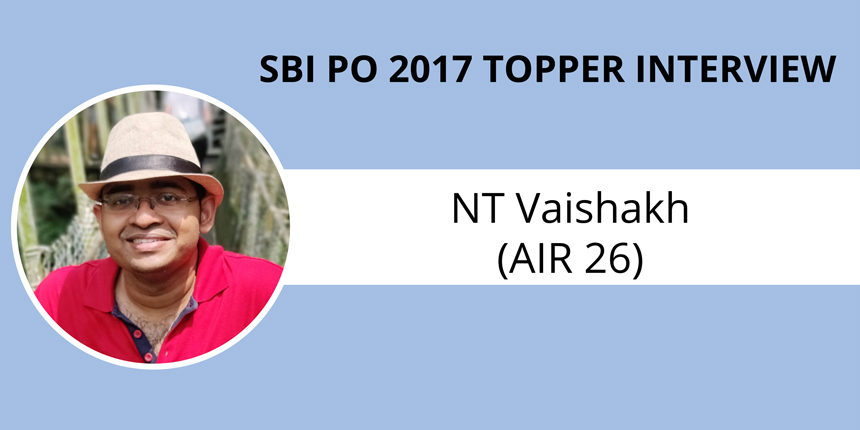 "SBI PO 2017 Topper Interview: NT Vaishakh (AIR 26) - ""Concept clarity & mock tests are key to success"""