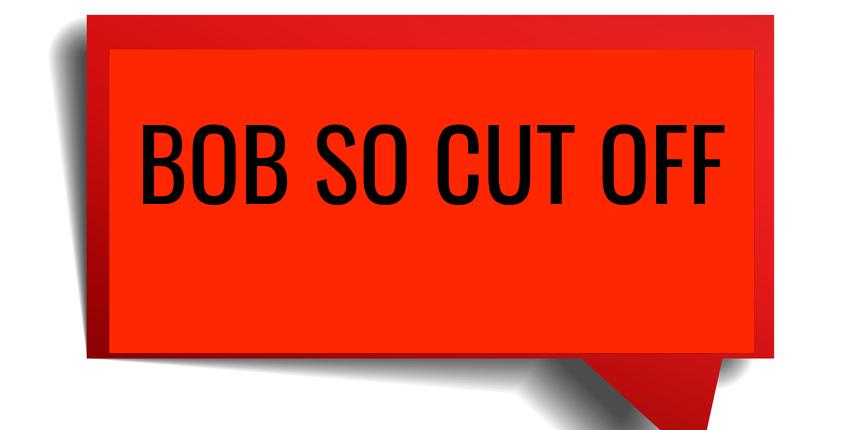 BOB SO Cut off 2019