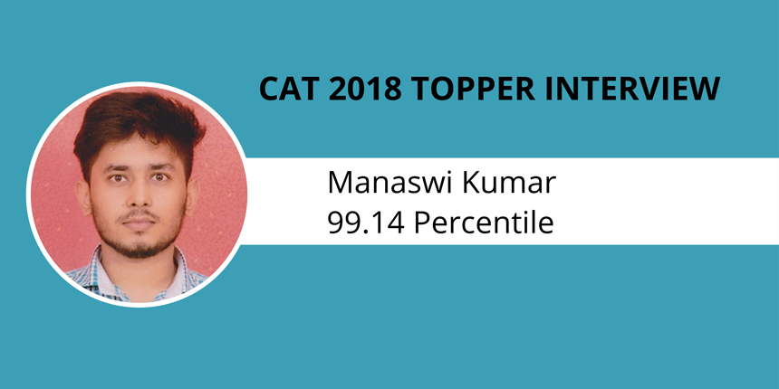 CAT 2018 Topper Interview: Stay motivated and disciplined to succeed, says Manaswi Kumar, 99.14 percentile