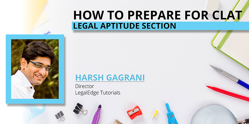 How to prepare for CLAT  2019 Legal Aptitude section - Expert tips by Harsh Gagrani