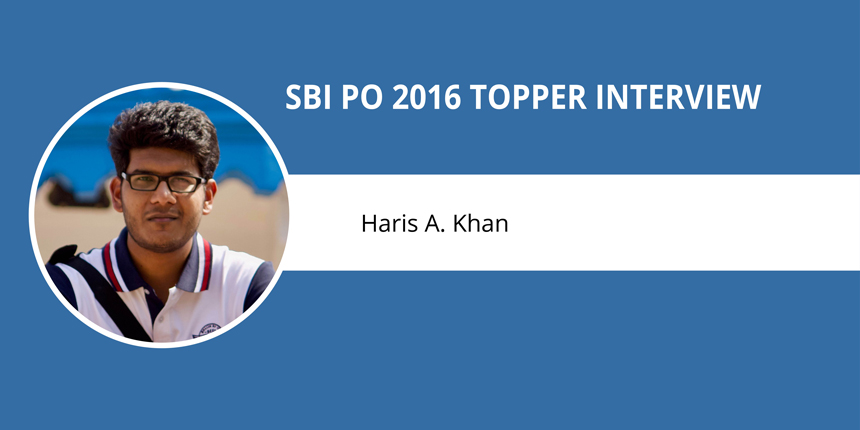 "SBI PO 2016 Topper Interview: Haris A. Khan - ""Conceptual clarity is a must to crack exam"""