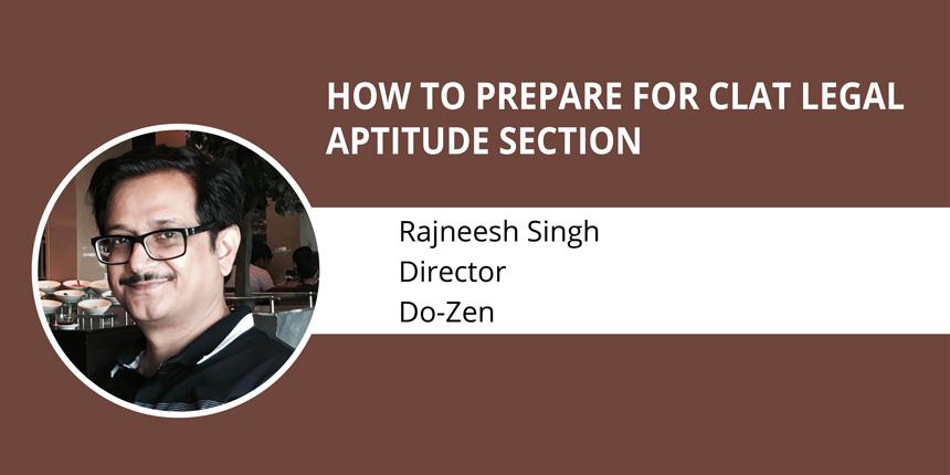 How to prepare for CLAT 2019 Legal Aptitude by Rajneesh Singh