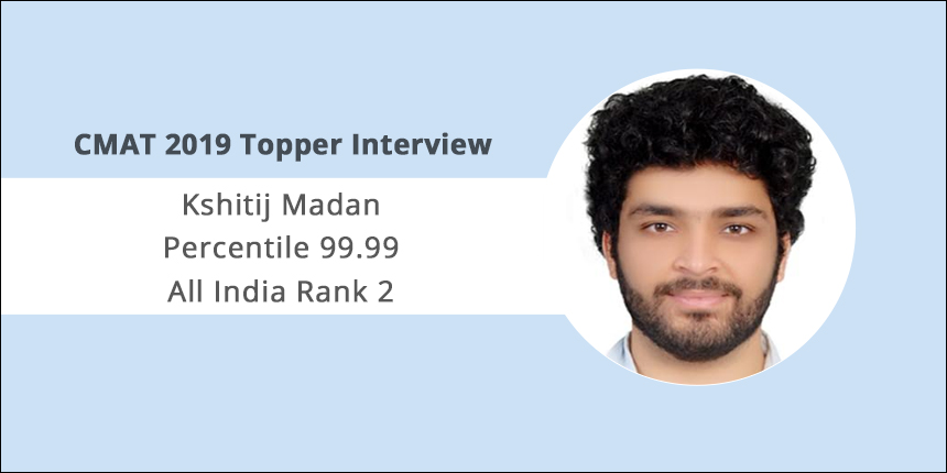 "CMAT 2019 Topper Interview: ""CMAT isn't tough to crack if you're preparing for CAT,"" says Kshitij Madan"