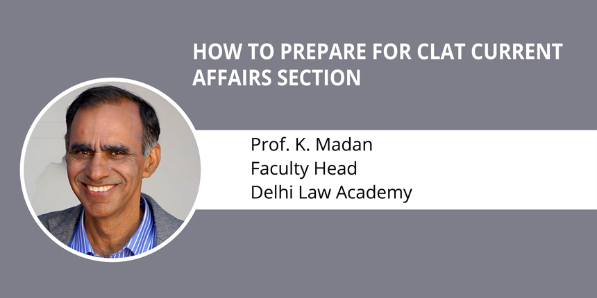 How prepare for CLAT 2019 Current Affairs by Prof K Madan
