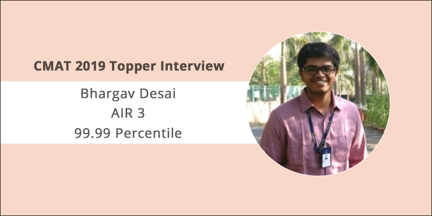 CMAT 2019 Topper Interview: Get your basics clear in each section, says Bhargav Desai, AIR 3