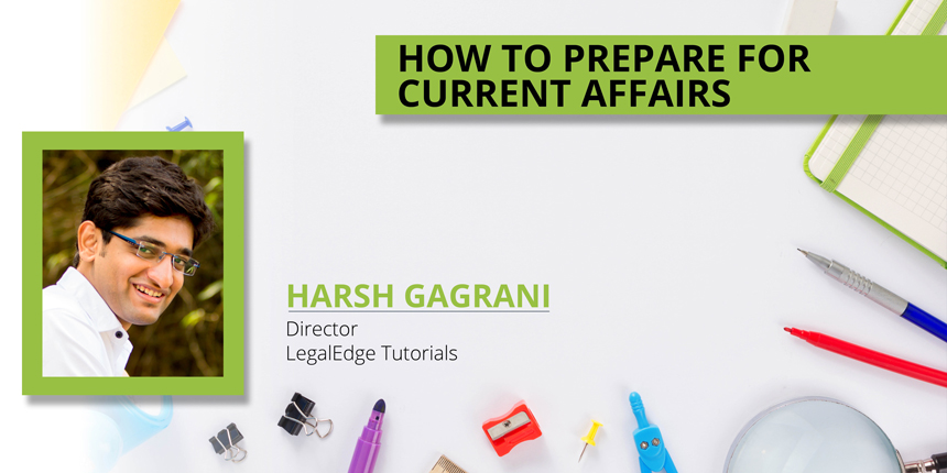 How to prepare for CLAT 2019 Current Affairs section by Harsh Gagrani