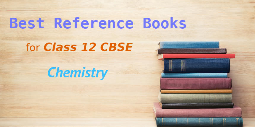 Best Reference Books for CBSE Class 12 Chemistry
